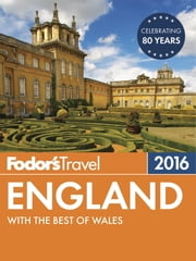 Fodor's England 2016 - with the Best of Wales ebook by Fodor's
