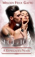 Shot at Love - The Renegades (Hockey Romance) ebook by Melody Heck Gatto