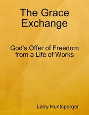 The Grace Exchange ebook by Larry Huntsperger