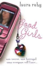 Good Girls ebook by Laura Ruby