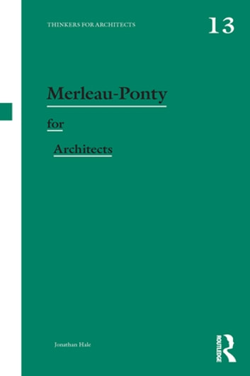 Merleau-Ponty for Architects ebook by Jonathan Hale