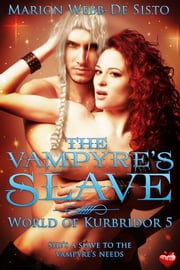 The Vampyre's Slave ebook by Marion Webb-De Sisto