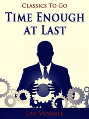 Time Enough at Last - Revised Edition of Original Version ebook by Lyn Venable