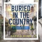 Buried in the Country audiobook by Carola Dunn