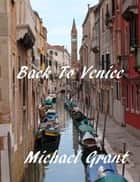 Back To Venice ebook by Michael Grant