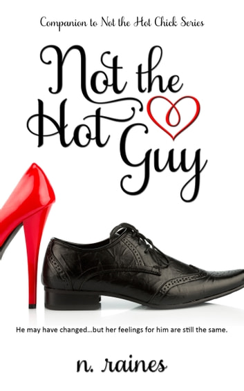 Not the Hot Guy - A Companion to the Not the Hot Chick series ebook by N. Raines