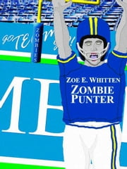 Zombie Punter (Zombie Era 1) ebook by Zoe E. Whitten