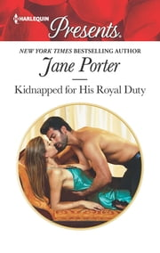 Kidnapped for His Royal Duty - A Contemporary Royal Romance ebook by Jane Porter
