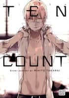 Ten Count, Vol. 1 (Yaoi Manga) ebook by Rihito Takarai