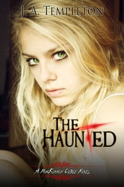 The Haunted, young adult paranormal romance (MacKinnon Curse series, book 2) ebook by Julia Templeton