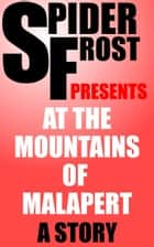 At the Mountains of Malapert ebook by Spider Frost