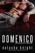 Domenico - Die Benedetto Brüder eBook by Natasha Knight