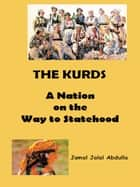 The Kurds ebook by Jamal Jalal Abdulla