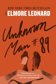 Unknown Man #89 - A Novel ebook by Elmore Leonard