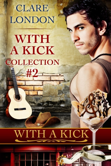 With A Kick: Collection No. 2 ebook by Clare London