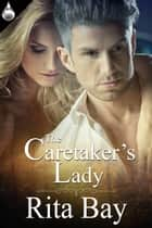 The Caretaker's Lady ebook by Rita Bay