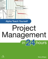 Alpha Teach Yourself Project Management ebook by Nancy Mingus P.M.P.