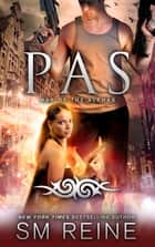 Pas - An Urban Fantasy Novel ebook by SM Reine