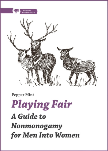 Playing Fair - A Guide to Nonmonogamy for Men into Women ebook by Pepper Mint