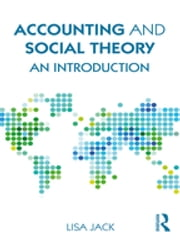 Accounting and Social Theory - An introduction ebook by Lisa Jack