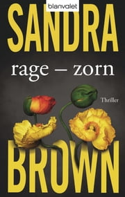 Rage - Zorn - Roman eBook by Sandra Brown, Christoph Göhler