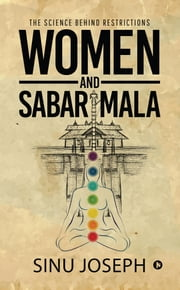 Women and Sabarimala - The Science behind Restrictions ebook by Sinu Joseph