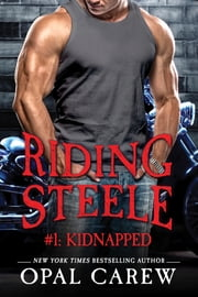 Riding Steele #1: Kidnapped ebook by Opal Carew