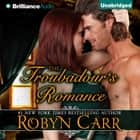 Troubadour's Romance, The audiobook by Robyn Carr