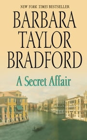 A Secret Affair ebook by Barbara Taylor Bradford