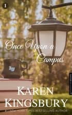 Once Upon a Campus ebook by Karen Kingsbury