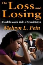 On Loss and Losing ebook by Melvyn L. Fein