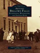 Around Bellows Falls ebook by Anne L. Collins,Virginia Lisai,Louise Luring