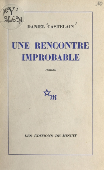 Une rencontre improbable ebook by Daniel Castelain