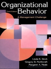 Organizational Behavior - A Management Challenge ebook by Linda K. Stroh,Gregory B. Northcraft,Margaret A. Neale,(Co-author) Mar Kern,(Co-author) Chr Langlands,Jerald Greenberg