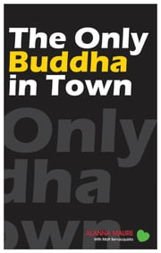 The Only Buddha in Town ebook by Alanna Maure,Matt Benacquista