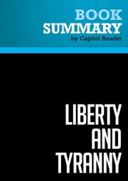Summary of Liberty and Tyranny: A Conservative Manifesto Author - Mark R. Levin ebook by Capitol Reader