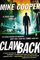 Clawback - A Silas Cade Thriller ebook by Mike Cooper