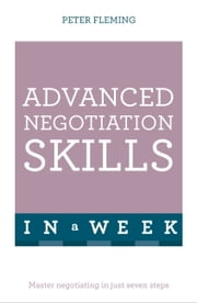Negotiate Even Better Deals in a Week: Teach Yourself ebook by Peter Fleming