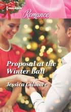 Proposal at the Winter Ball ebook by Jessica Gilmore