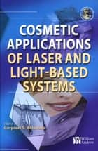 Cosmetics Applications of Laser & Light-Based Systems ebook by Gurpreet Ahluwalia