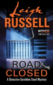 Road Closed - A Detective Geraldine Steel Mystery ebook by Leigh Russell