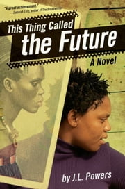 This Thing Called the Future ebook by J.L. Powers