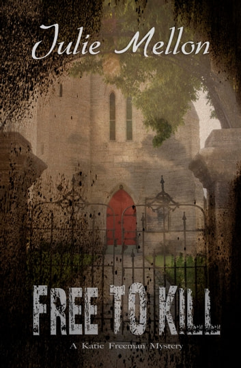 Free to Kill - A Katie Freeman Mystery ebook by Julie Mellon