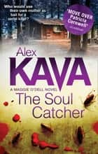 The Soul Catcher (Mills & Boon M&B) ebook by Alex Kava