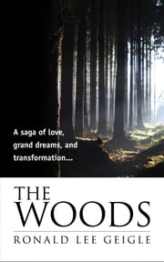 The Woods ebook by Ronald Lee Geigle