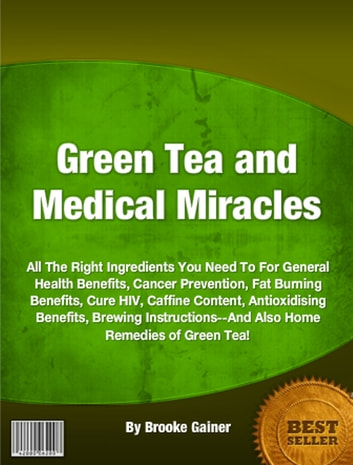 Green Tea and Medical Miracles ebook by Brooke Gainer