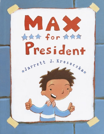Max for President ebook by Jarrett J. Krosoczka