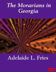The Moravians in Georgia ebook by Adelaide L. Fries