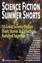 Science Fiction Summer Shorts - (Ten Book Box Set) ebook by David Sloma, Rebecca M. Senese, Michael Jasper,...
