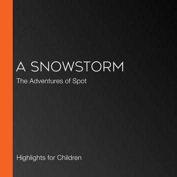 Snowstorm, A - The Adventures of Spot audiobook by Marileta Robinson